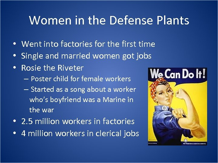 Women in the Defense Plants • Went into factories for the first time •