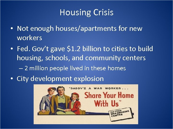 Housing Crisis • Not enough houses/apartments for new workers • Fed. Gov't gave $1.