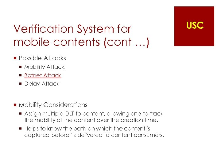 Verification System for mobile contents (cont …) ¡ Possible Attacks ¡ Mobility Attack ¡