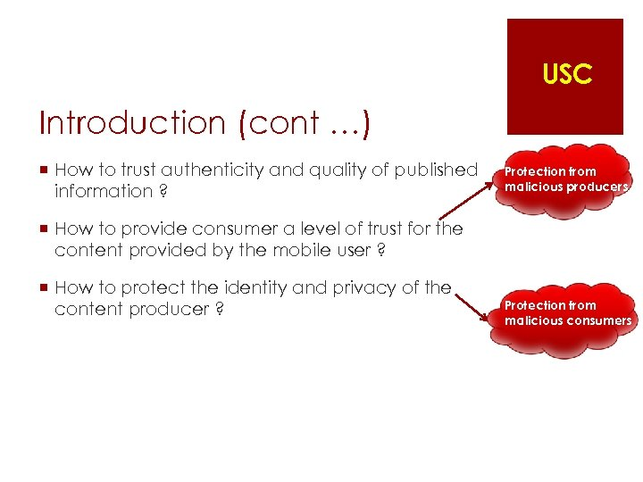 USC Introduction (cont …) ¡ How to trust authenticity and quality of published information