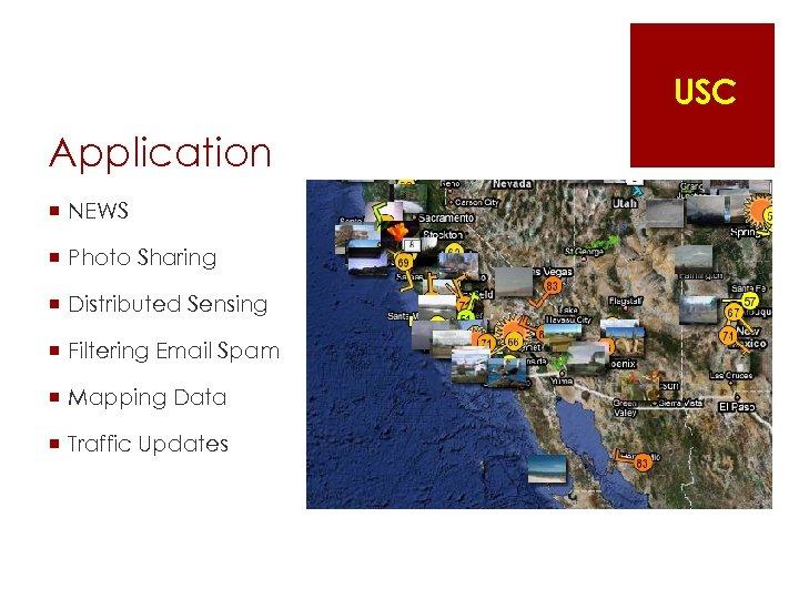 USC Application ¡ NEWS ¡ Photo Sharing ¡ Distributed Sensing ¡ Filtering Email Spam