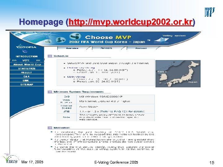 Homepage (http: //mvp. worldcup 2002. or. kr) Mar 17, 2005 E-Voting Conference 2005 15