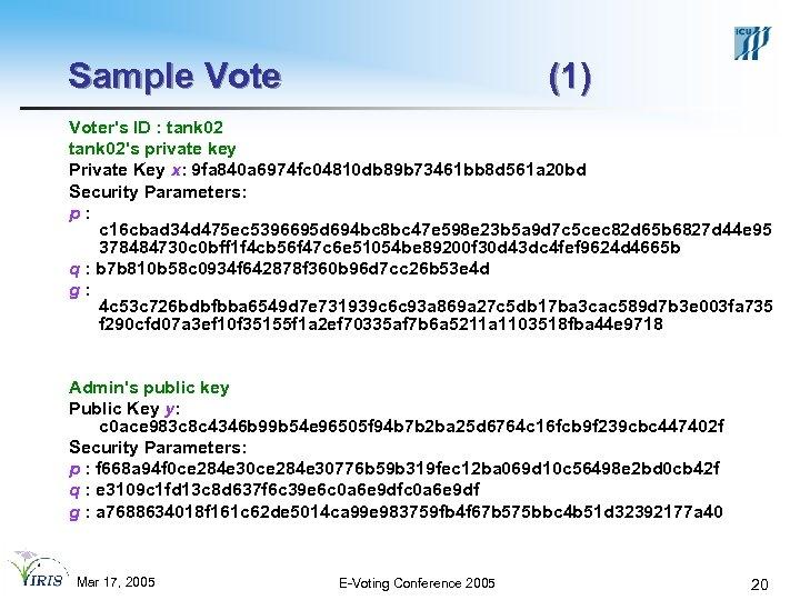 Sample Vote (1) Voter's ID : tank 02's private key Private Key x: 9