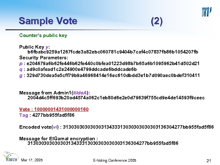 Sample Vote (2) Counter's public key Public Key y: b 6 fbabc 9259 a
