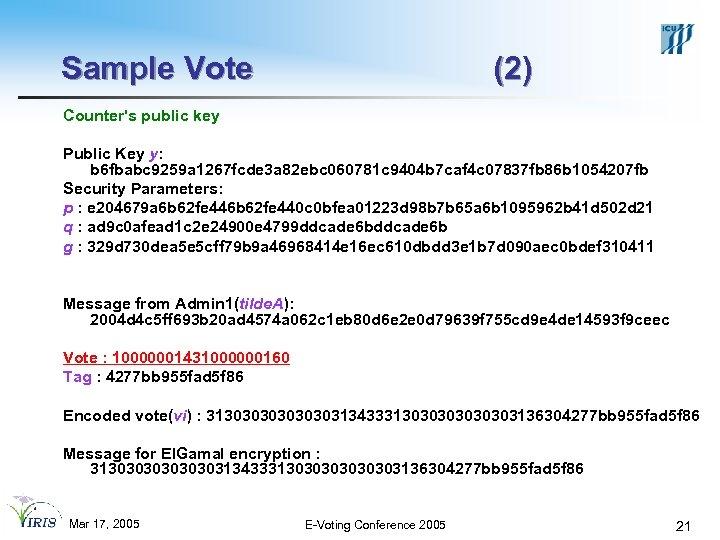 Sample Vote (2) Counter's public key Public Key y: b 6 fbabc 9259 a