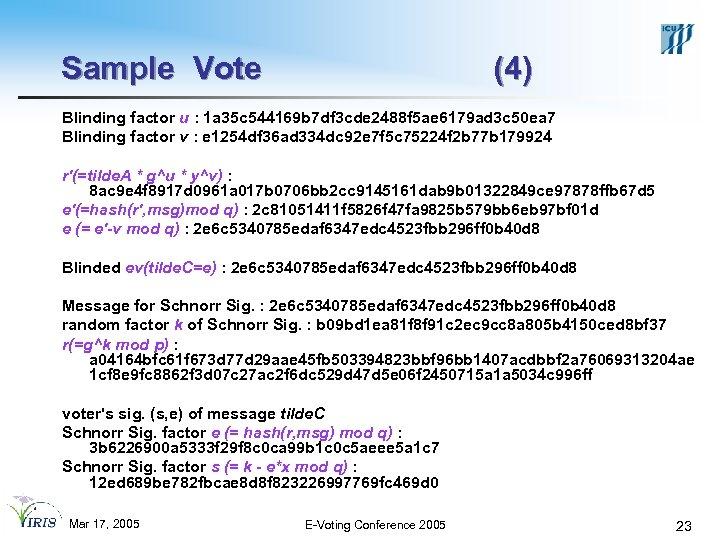 Sample Vote (4) Blinding factor u : 1 a 35 c 544169 b 7