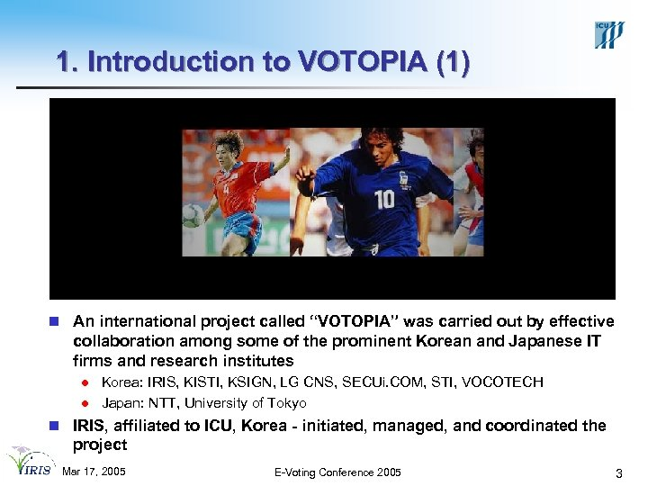 """1. Introduction to VOTOPIA (1) n An international project called """"VOTOPIA"""" was carried out"""
