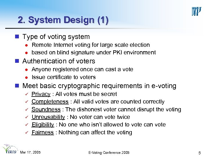 2. System Design (1) n Type of voting system l l Remote Internet voting