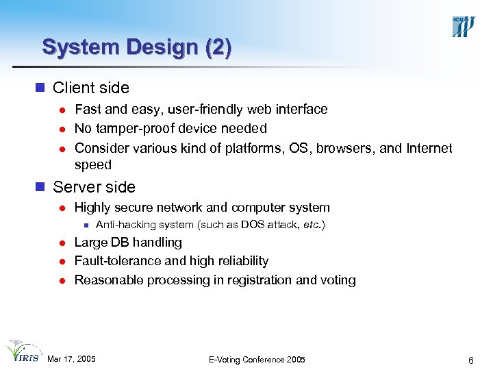 System Design (2) n Client side l l l Fast and easy, user-friendly web