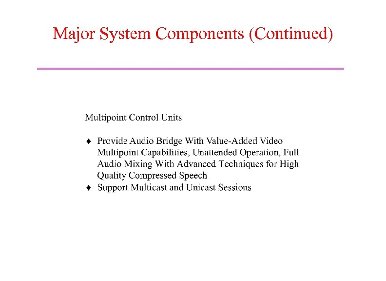 Major System Components (Continued)