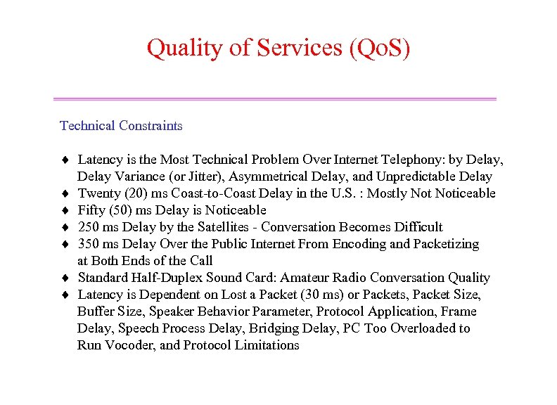 Quality of Services (Qo. S) Technical Constraints ¨ Latency is the Most Technical Problem
