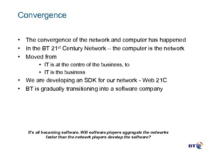 Convergence • The convergence of the network and computer has happened • In the