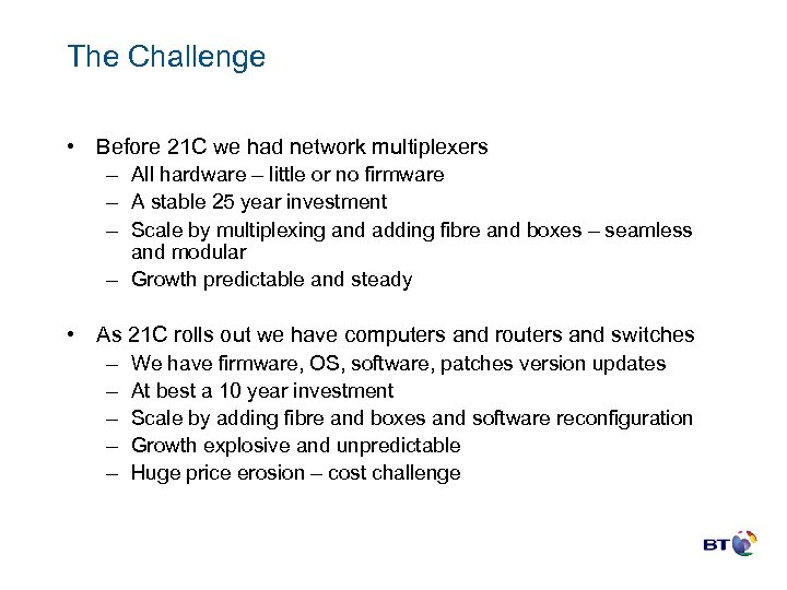 The Challenge • Before 21 C we had network multiplexers – All hardware –