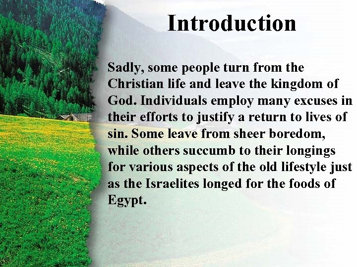 Introduction Sadly, some people turn from the Christian life and leave the kingdom of