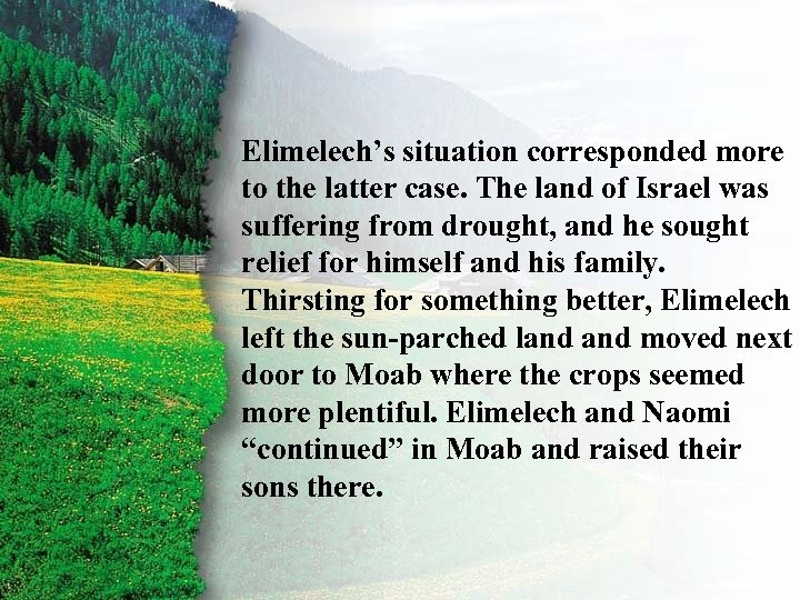 Introduction Elimelech's situation corresponded more to the latter case. The land of Israel was