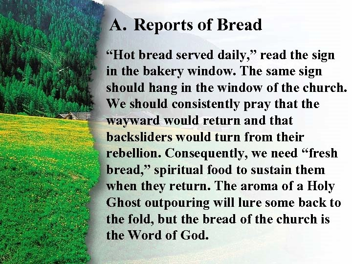 """A. Reports of Bread I. Ruth's Right daily, """" read. A sign """"Hot bread"""