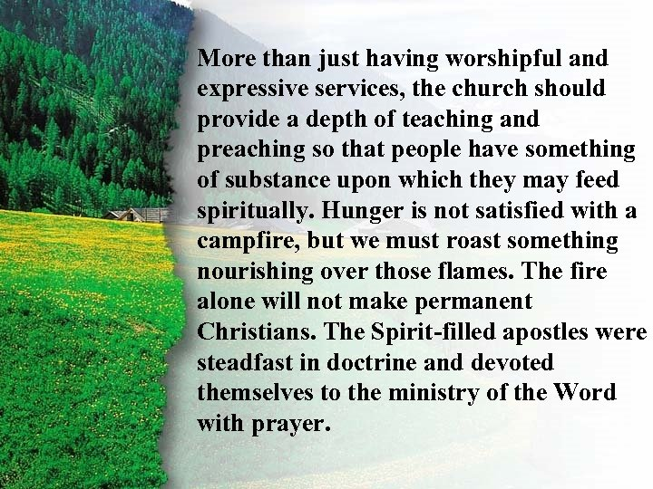 I. More than just having worshipful and expressive services, the church should Ruth's Right