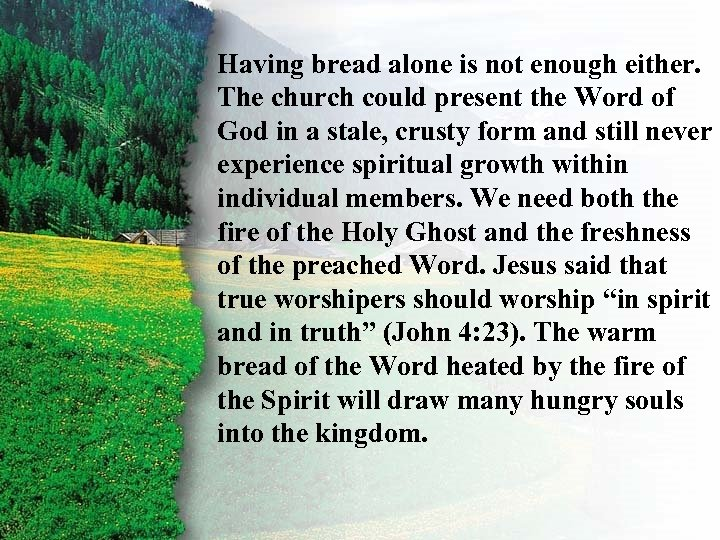 I. Having bread alone is not enough either. The church could Choice A Ruth's