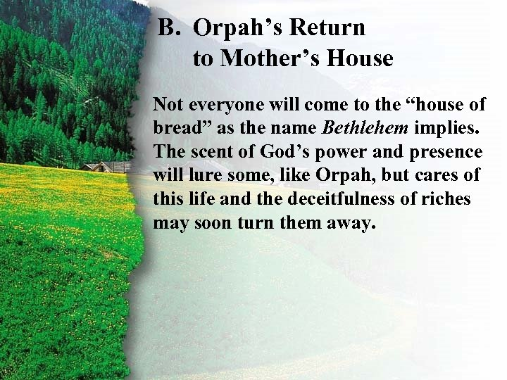 I. B. Orpah's Return to Mother's. Choice House Ruth's Right B Not everyone will