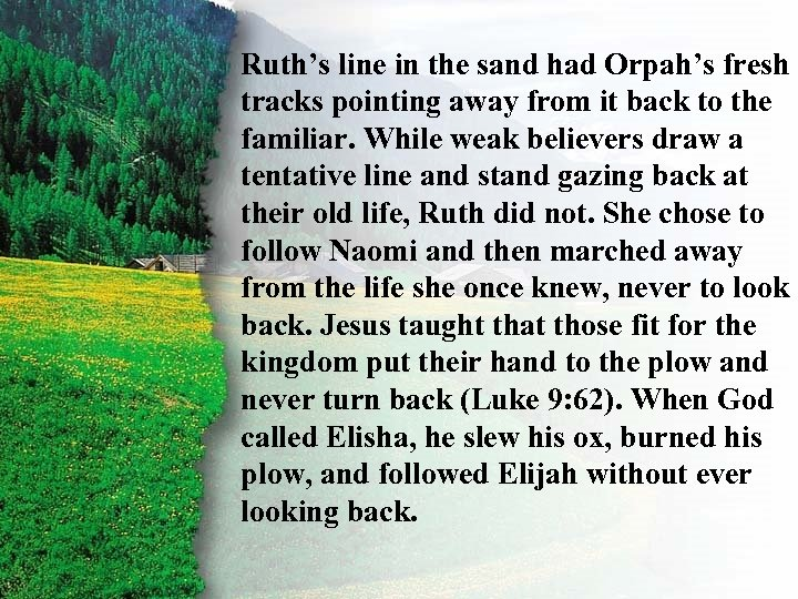 I. Ruth's line in the sand had Orpah's fresh tracks pointing away from it
