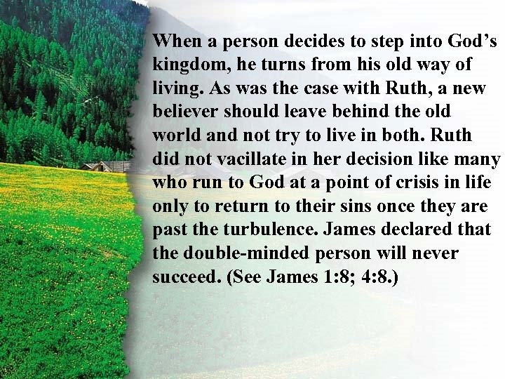 I. When a person decides to step into God's kingdom, Right Choice way Ruth's