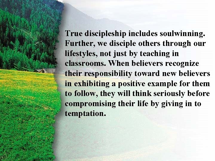 I. Ruth's Right Choice C True discipleship includes soulwinning. Further, we disciple others through