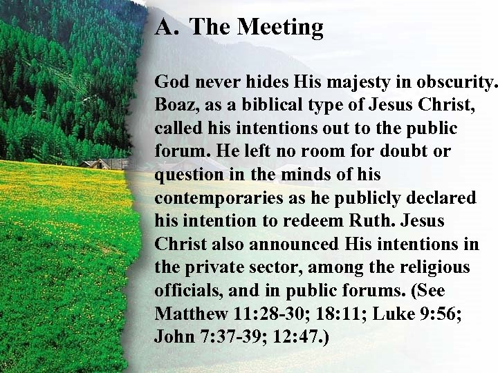 A. The Meeting II. God never hides His majesty in obscurity. Ruth's Redemption A