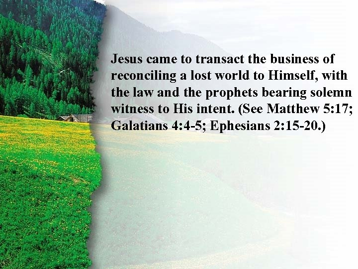 II. Jesus came. Redemption A of Ruth's to transact the business reconciling a lost