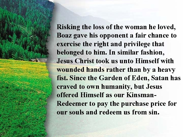 II. Risking the. Redemption B loved, Ruth's loss of the woman he Boaz gave