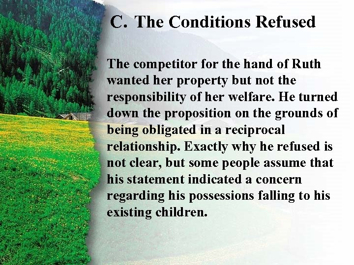 C. The Conditions Refused II. Ruth's Redemption C The competitor for the hand of