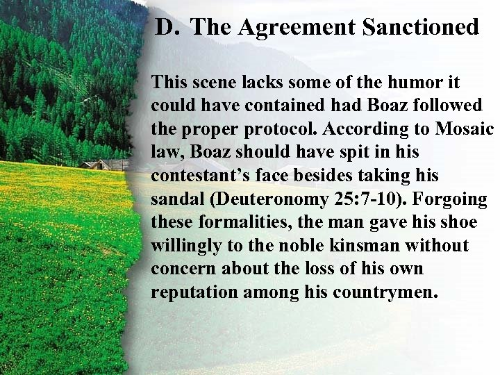 D. The Agreement Sanctioned II. This scene lacks some of the humor it Ruth's