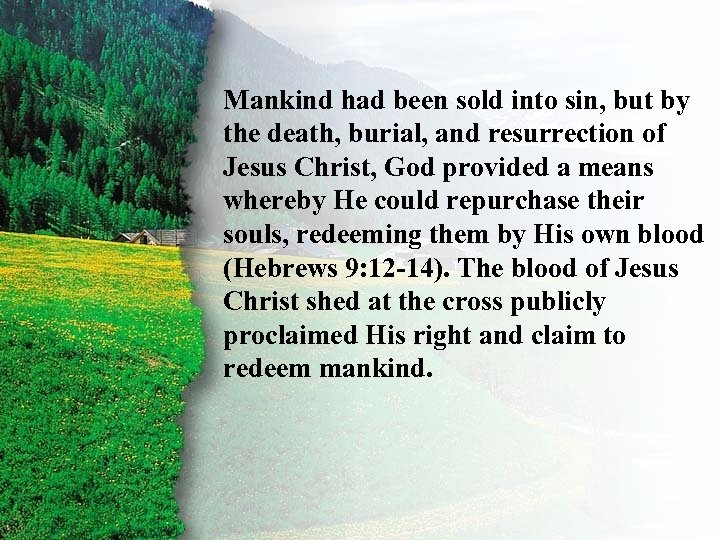 II. Mankind had been sold into sin, but by Ruth's Redemption E the death,