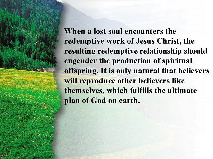 II. When a lost Redemption F Ruth's soul encounters the redemptive work of Jesus