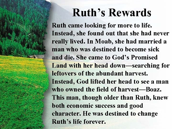 Ruth's Rewards III. Ruth's Rewards Alife. Ruth came looking for more to Instead, she