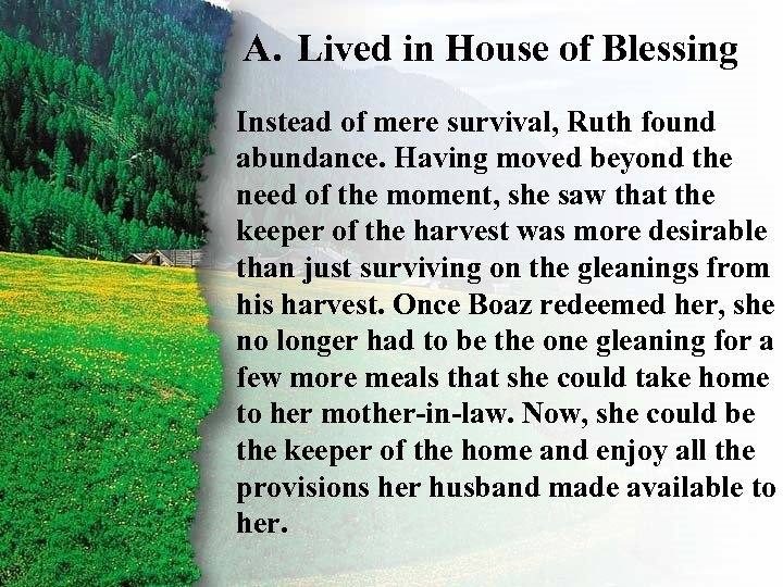 A. Lived in House of Blessing III. Ruth's Rewards Afound Instead of mere survival,