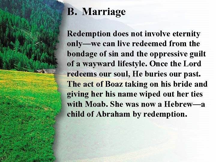 B. Marriage III. Ruth'sdoes not involve. B Redemption Rewards eternity only—we can live redeemed