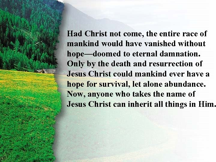 III. Ruth's Rewards B race of Had Christ not come, the entire mankind would