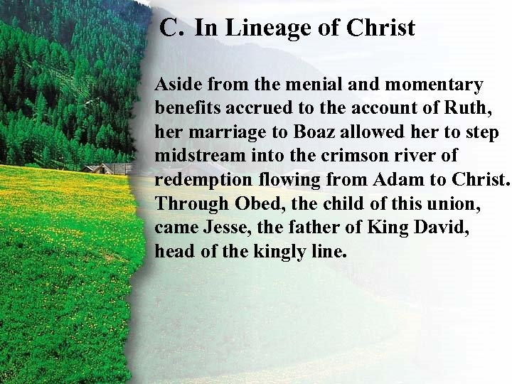 C. In Lineage of Christ III. Ruth's Rewardsmomentary C Aside from the menial and