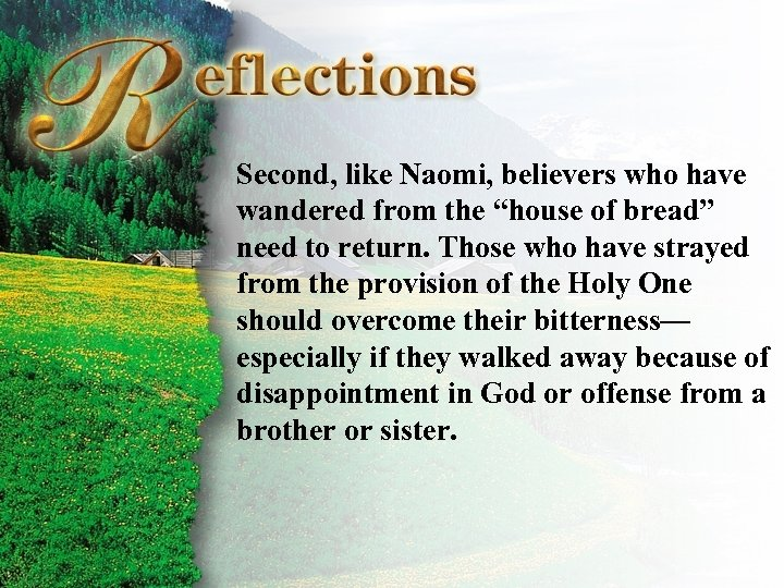 """Reflections Second, like Naomi, believers who have wandered from the """"house of bread"""" need"""