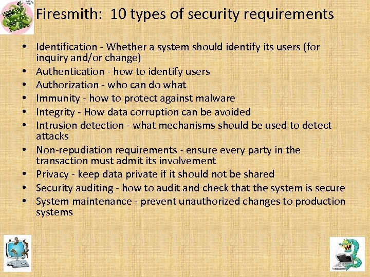 Firesmith: 10 types of security requirements • Identification - Whether a system should identify