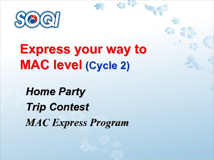 Express your way to MAC level (Cycle 2) Home Party Trip Contest MAC Express