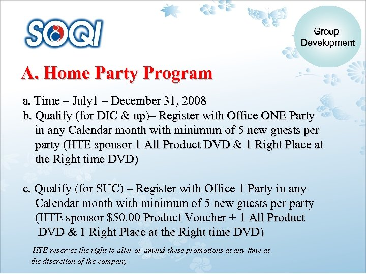 Group Development A. Home Party Program a. Time – July 1 – December 31,