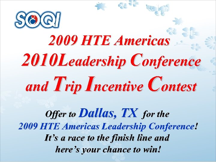 2009 HTE Americas 2010 Leadership Conference and Trip Incentive Contest Offer to Dallas, TX