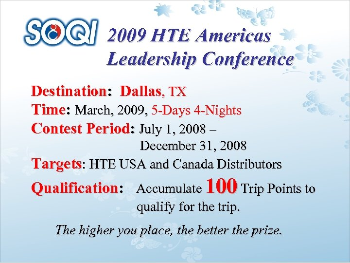 2009 HTE Americas Leadership Conference Destination: Dallas, TX Time: March, 2009, 5 -Days 4