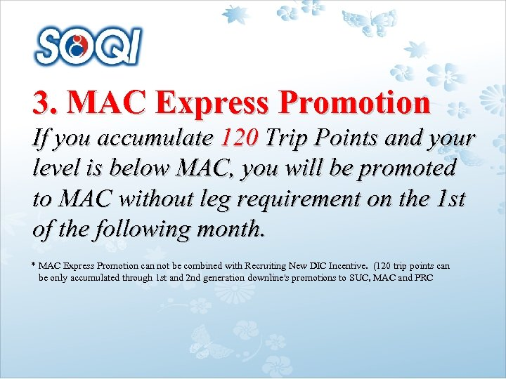 3. MAC Express Promotion If you accumulate 120 Trip Points and your level is