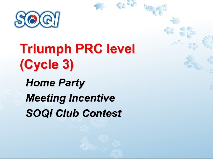 Triumph PRC level (Cycle 3) Home Party Meeting Incentive SOQI Club Contest