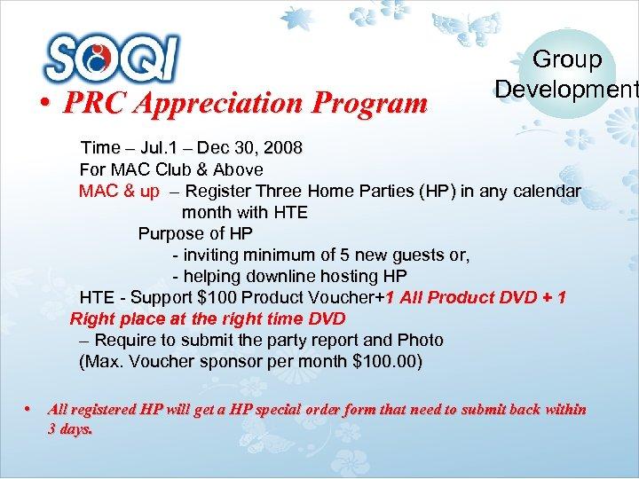 • PRC Appreciation Program Group Development Time – Jul. 1 – Dec 30,