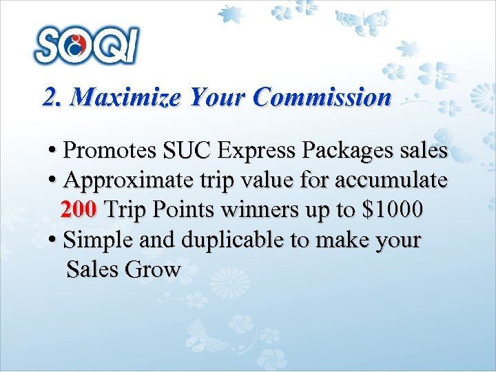 2. Maximize Your Commission • Promotes SUC Express Packages sales • Approximate trip value