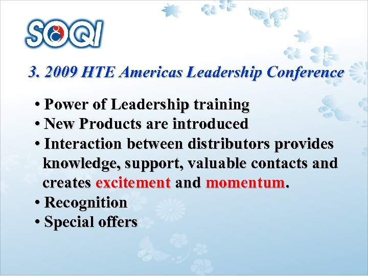 3. 2009 HTE Americas Leadership Conference • Power of Leadership training • New Products