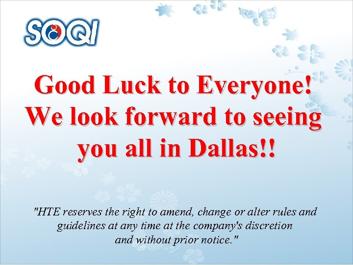 Good Luck to Everyone! We look forward to seeing you all in Dallas!!